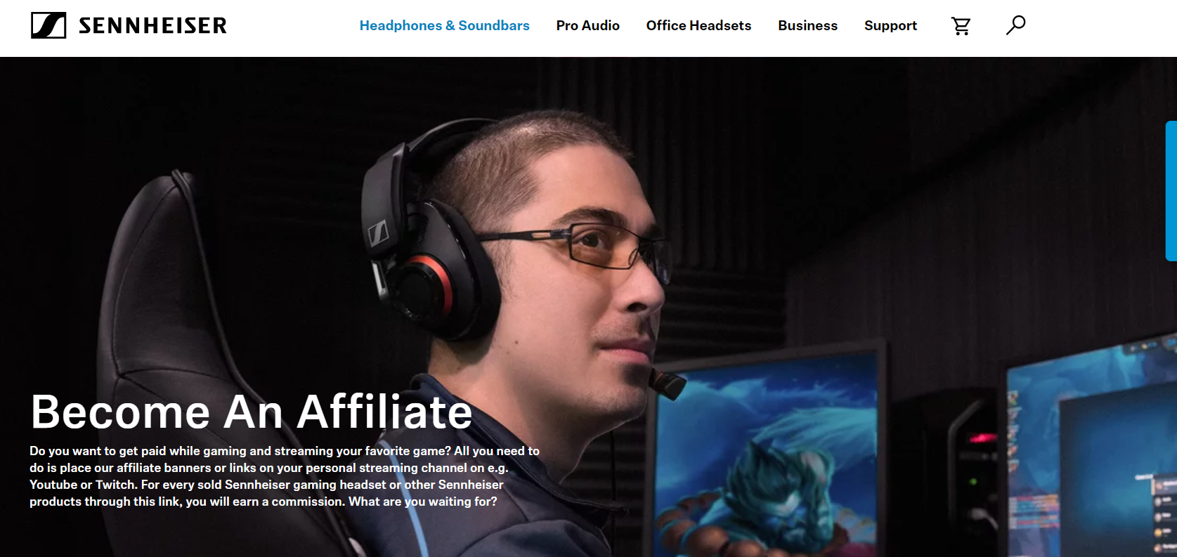 Seinheiser sell pro gamer audio headsets and soundbars. This is a screenshot of their affiliate program promotions page to attract gamers to earn commissions by referring other gamers to Sennheisser.com